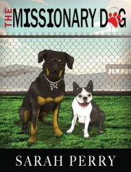 """Missionary Dog"" by Sarah Perry Available in Hardcover and Kindle"