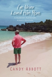 """Candace F. (Candy) Abbott Recognized for Her Latest Book, """"I've Never Loved Him More: A Husband's Alzheimers, A Wife's Devotion,"""" by Strathmore's Who's Who Worldwide"""