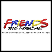 Friends The Musical - The #1 Unauthorized Parody of the Hit TV Show
