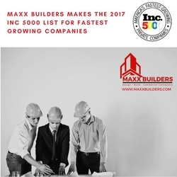 Maxx Builders Named to 2017 Inc. 5000 Fastest Growing Companies