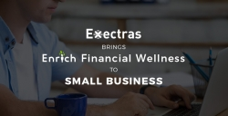 Exectras Partners Offers Enrich Financial Wellness to Small Businesses