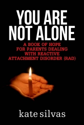 Encouragement for Parents Dealing with Reactive Attachment Disorder (RAD)