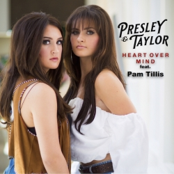 Country Music's Rising Stars and Sister Duo Presley & Taylor Release Heart Over Mind Featuring Pam Tillis