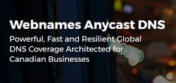 Webnames Launches Anycast Secondary DNS Service, Offering Reliable and Resilient DNS to Canadian Businesses