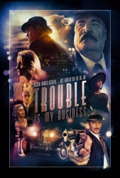 World Premiere of the Future of Microbudget Indie Film Trouble Is My Business Draws on History of Film Noir at 2017 Valley Film Festival