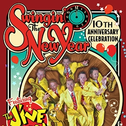 Swingin' the New Year 10th Anniversary Celebration Featuring The Jive Aces