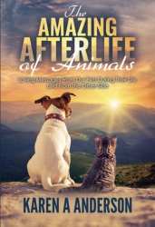 "Animal Communicator Karen Anderson Releases New Book, ""The Amazing Afterlife of Animals"""