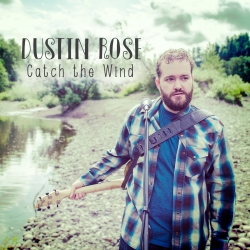 Dustin Rose Releases His Newest Album,