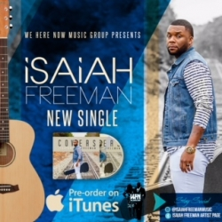 From Contest to Covers; We Here Now Music Group Signs and Releases Isaiah Freeman