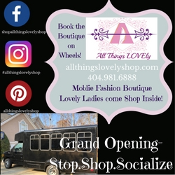 Mobile Boutique Grand Opening for All Things Lovely Shop