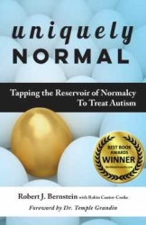 "Advance Reviews, Awards for Uniquely Normal: Tapping the Reservoir of Normalcy to Treat Autism Suggest a ""Game-Changer"" Book"