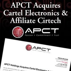 APCT Holdings Acquires Cartel Electronics & Affiliate Cirtech