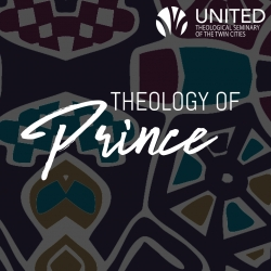 Theology of Prince by United Theological Seminary of the Twin Cities