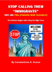 "Immigration Authority Scaros Pens New Book on How to Deal with Persons Here Illegally; Author Announces New Book: Stop Calling Them ""Immigrants"""
