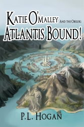 P.L. Hogan Releases New Book Series Katie O'Malley and the Obelisk: Atlantis Bound