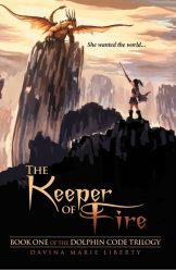 """The Keeper of Fire"" by Davina Marie Liberty Now Available; In New YA Novel Young Girl Escapes Abuser – in a Metaphor"