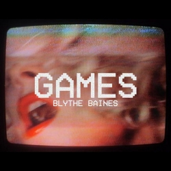 "Blythe Baines Releases Her New EP ""Games"""