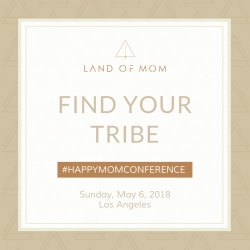 Happy Mom Conference: A Self-Care Day for Moms & Mompreneurs in Los Angeles