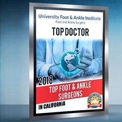 University Foot and Ankle Institute Named Best Foot and Ankle Surgeons and Podiatrists in Both Los Angeles and California