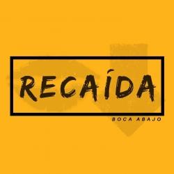 Boca Abajo Releases New Single Titled Recaída