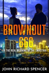 """Brownout – 666 or the Real Meaning of the Swastika"" Novel States That ""Coming Disaster is Almost a Matter of Logic"" and Ponders the Question, ""Where is Humanity Headed?"""