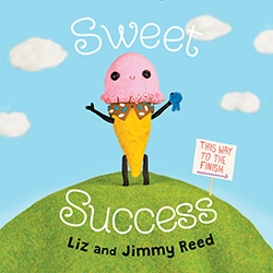 """Sweet Success,"" a New Picture Book by Liz & Jimmy Reed, Releases July 3"