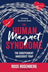 The Human Magnet Syndrome: The Codependent Narcissist Trap by Psychotherapist Ross Rosenberg