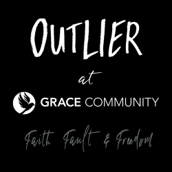 The Outlier Foundation Presents Outlier at Grace: Faith, Fault, & Freedom