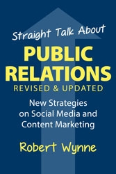 Revised Edition of Hard-Hitting Book Challenges Conventional Wisdom and Shows Readers How Public Relations and Social Media Really Work