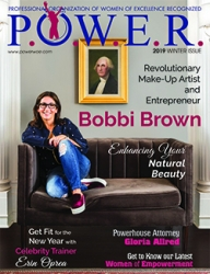 Tonia DeCosimo Interviews and Features the Revolutionary Bobbi Brown for the Winter 2019 Issue of P.OW.E.R. Magazine and PowerWOE.com