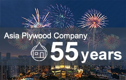 Asia Plywood Company Celebrates 55 Years in Plywood Manufacturing