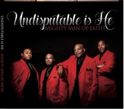 """Undisputable is He,"" a New Album by the Mighty Men of Faith Set for Release on March 26, 2019"