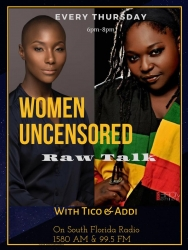 Women Uncensored: Raw Talk with Tico & Addi Takes to the Airwaves to Address Issues Facing Women of Color