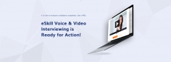 eSkill Introduces Voice & Video Interviewing Product for a Seamless, Complete Candidate Evaluation