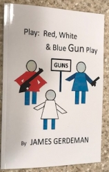 "JDGerdeman's ""Red, White, and Blue Gun Play"" Shows Students the Bang in Gun Issues"