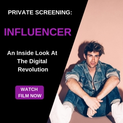 Global Premiere: INFLUENCER - An Inside Look at the Digital Revolution