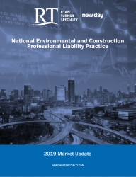 R-T Specialty, LLC's National Environmental and Construction Professional Liability Practice (ECP) Unveils 2019 Market Update