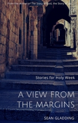 Sean Gladding Offers a View from the Margins During Holy Week