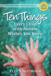 """""""Ten Things Every Child with Autism Wishes You Knew, 3rd Edition"""" is Now Available from Future Horizons"""