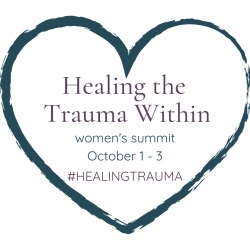 Healing the Trauma Within, Women's Empowerment Summit
