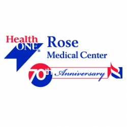 Rose Medical Center Celebrates 70th Anniversary, Launches Trailblazing Power of Doing Right Campaign