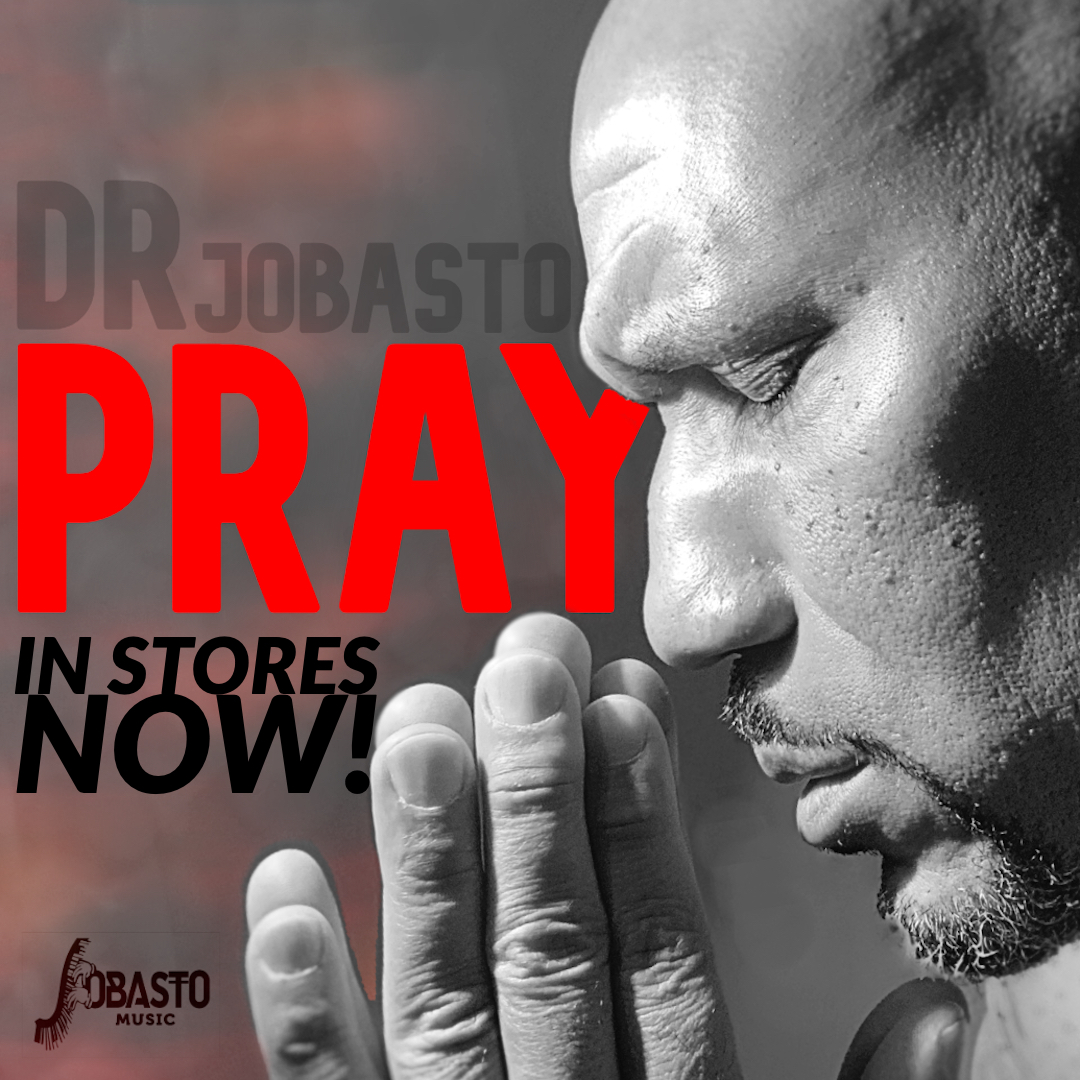 """Jobasto Music is Excited to Announce the Release of Dr. Jobasto's Uplifting, Heart-Felt, Sing-a-Long Single """"Pray"""""""