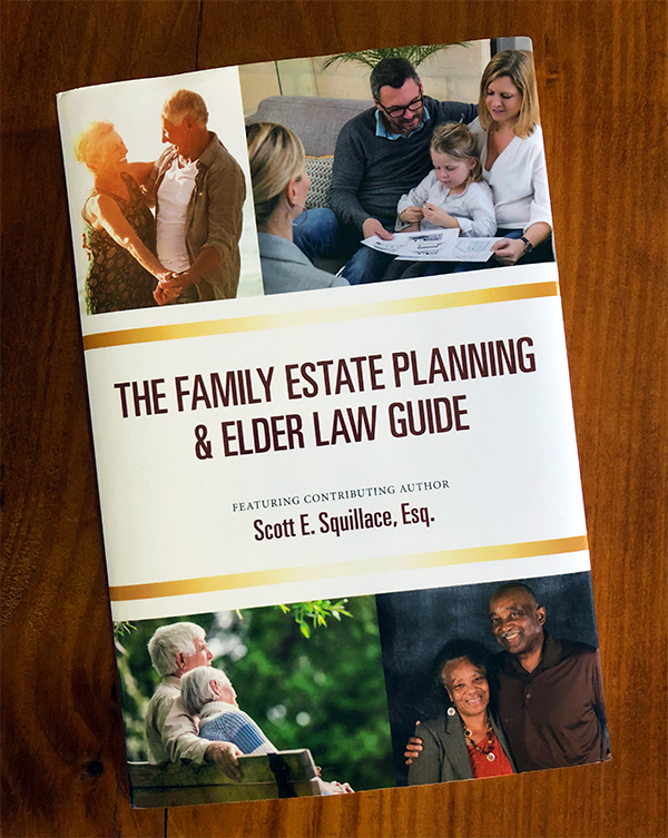 Feeling Overwhelmed by Estate Planning & Elder Law? Scott Squillace, Esq. of Squillace & Associates, P.C. Shares Answers to Common Questions in His Latest Book