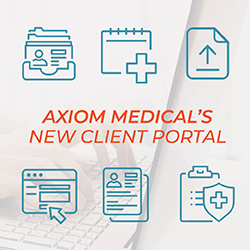 Axiom Medical to Launch Improved Client Portal, Providing Up to the Minute Access to Information for a More Efficient Client-Centric Experience