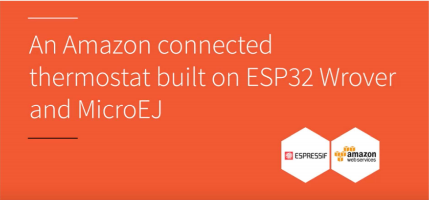 MicroEJ Adds Application Store Support to the Espressif Flagship ESP32 Wi-Fi+BLE Combo and Offers an Unbeatable Price Cutting Solution for the IoT & UI Markets