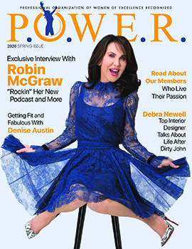 POWER Magazine's Spring 2020 Issue Showcases Robin McGraw, Denise Austin, Cat Cora and Others Who Have Found Their Special Gift