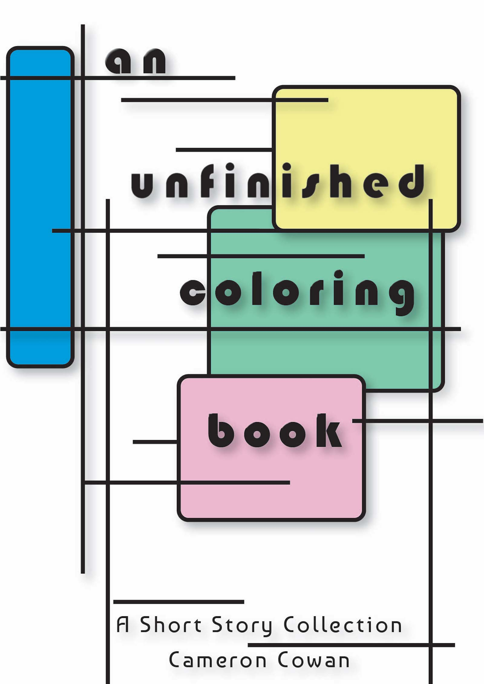 Cameron Cowan Releases His New Short Story Collection; an Unfinished Coloring Book