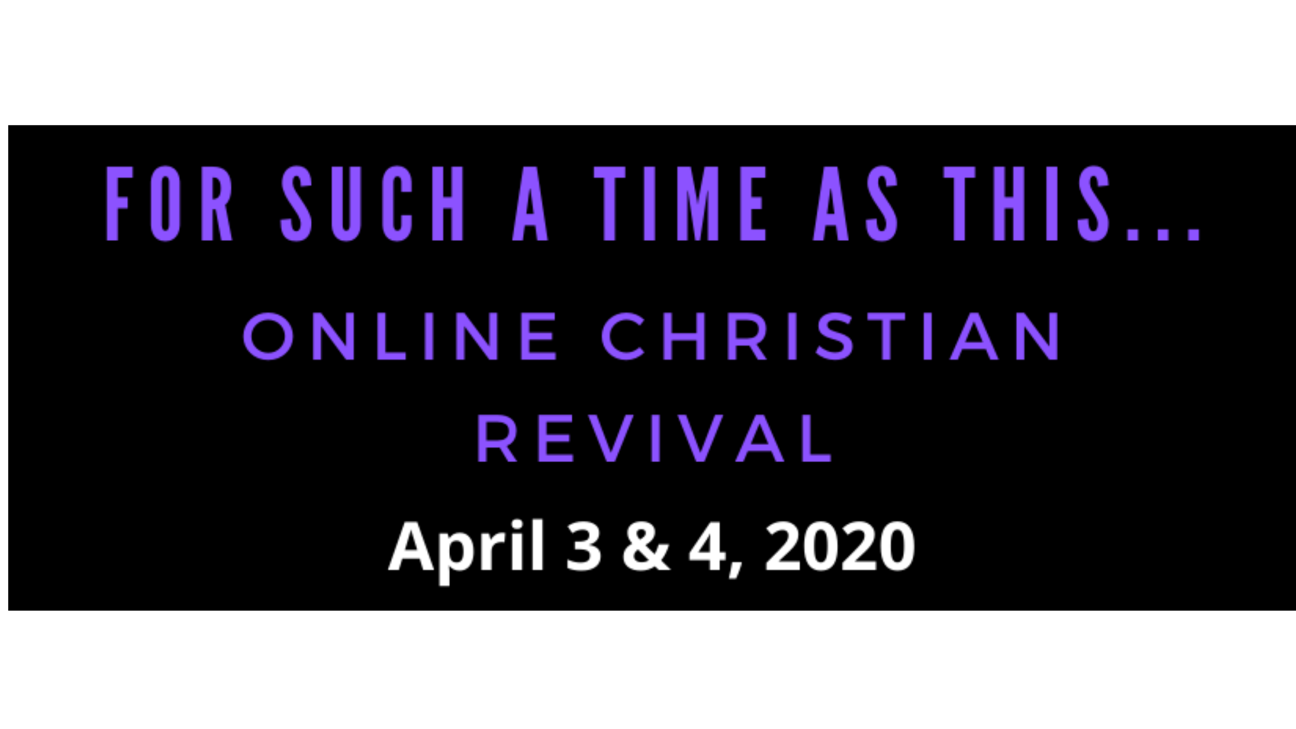 """Online Christian Revival """"For Such a Time as This..."""" to Provide Encouragement and Hope"""