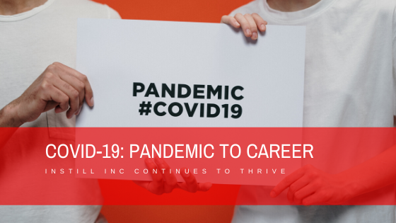Instill Inc. Responds to the COVID-19 Pandemic with Career Opportunities