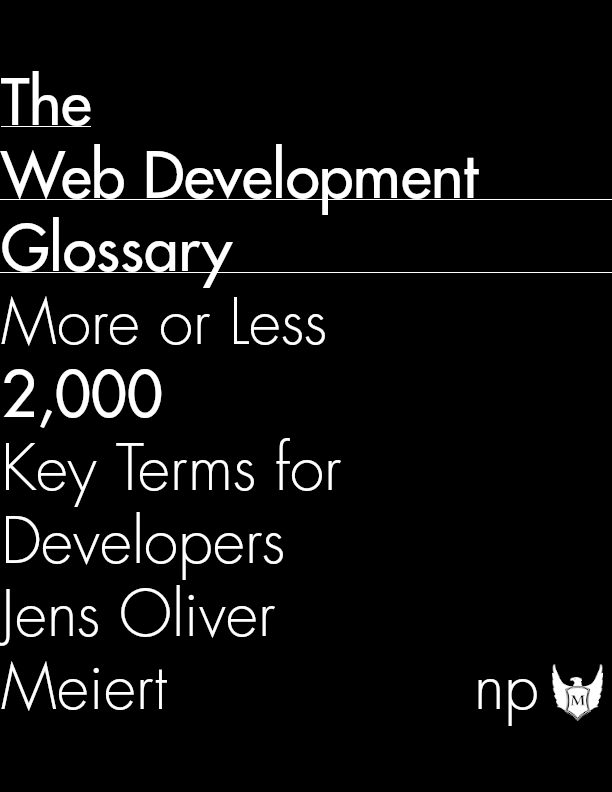 """The Web Development Glossary"": A New Reference Book Covering 2,000 Terms in Web Development and Design"